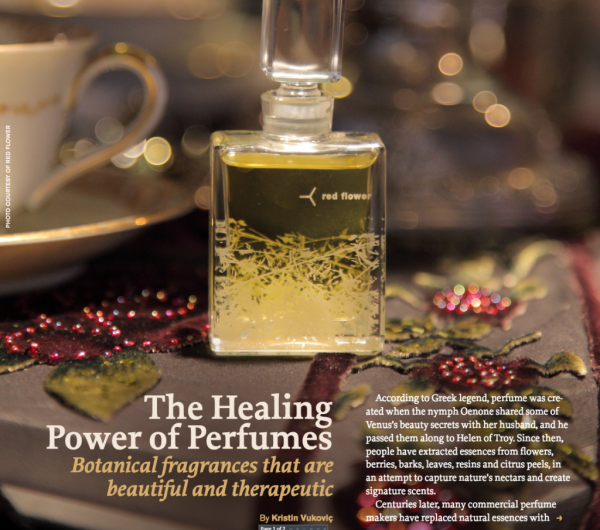 The Healing Power of Perfumes Botanical fragrances that are beautiful and therapeutic